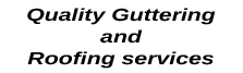 Quality Guttering and Roofing services