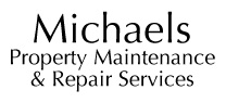 Michaels Property Maintenance & Repair Services