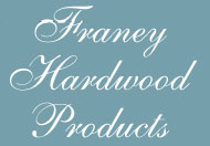 Franey Hardwood Products
