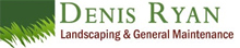 Denis Ryan Landscaping & General Maintenance